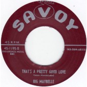 Big Maybelle 'That's A Pretty Good Love' + 'Tell Me Who'  7""